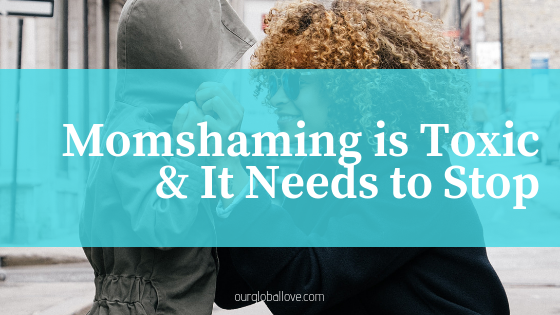 Mom shaming is toxic and it needs to STOP!
